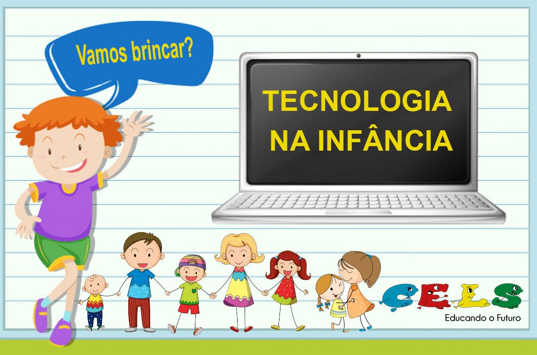 tecnologia na infância é tema no CELS